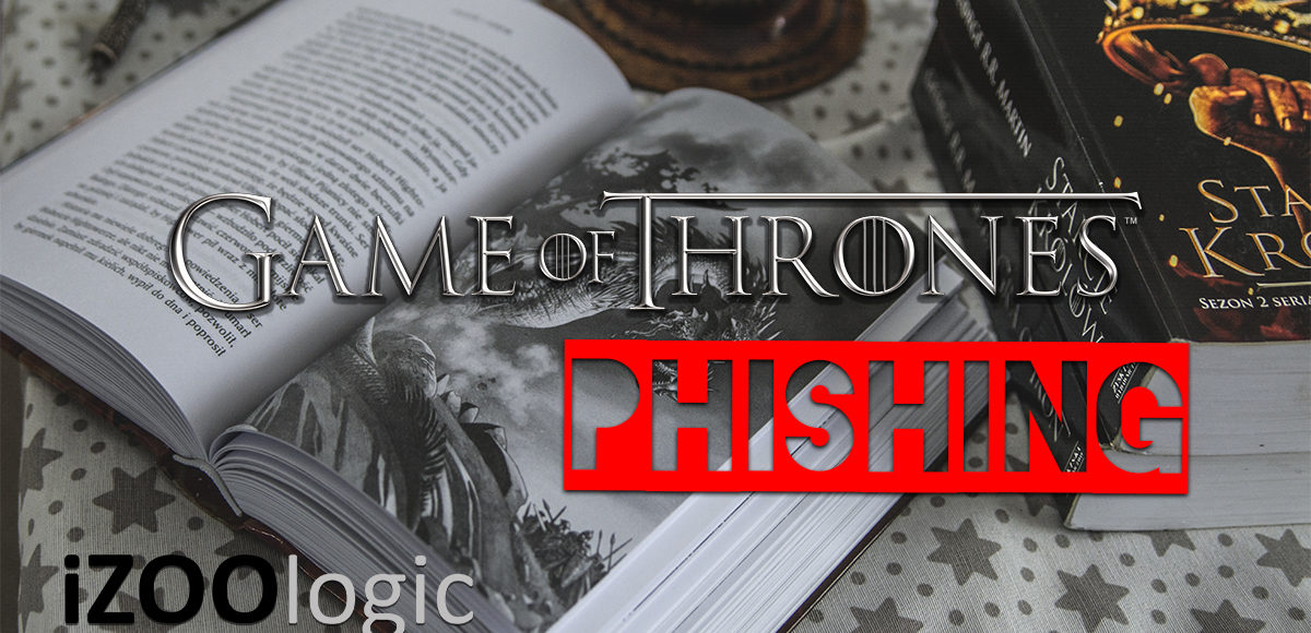game of thrones got phishing malware antiphishing antimalware