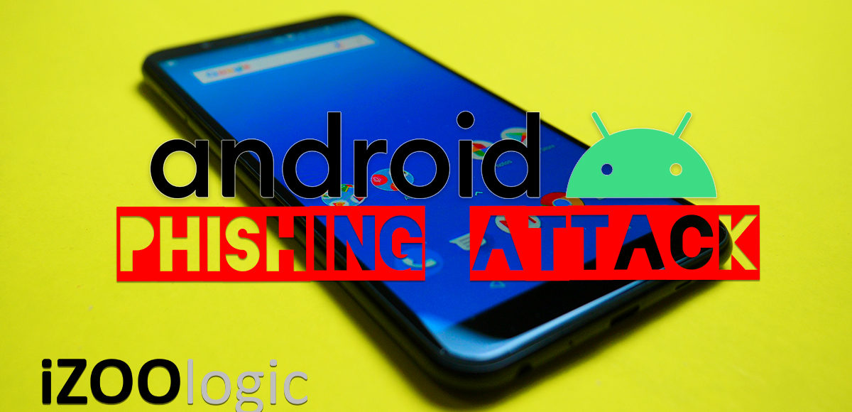 phishing attack android mobile hacking malware mobile app