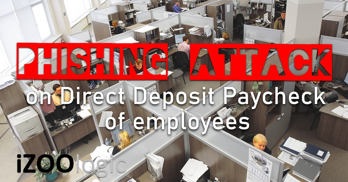 phishing attack employee direct deposit paycheck hackers hacking