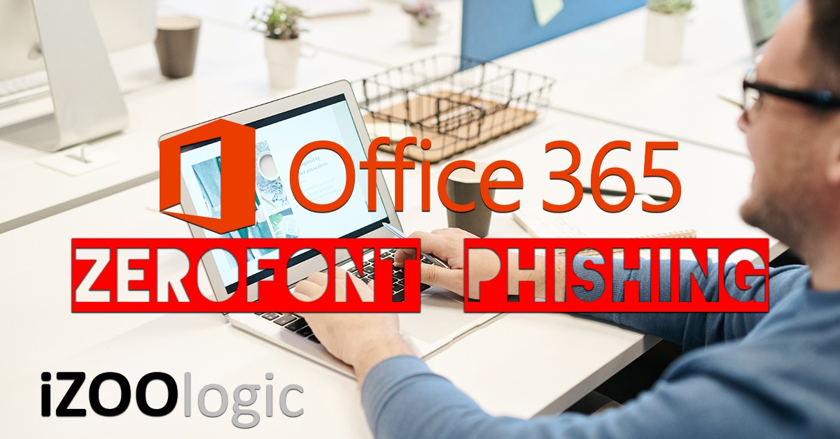 microsoft zerofont phishing technique office 365 antiphishing