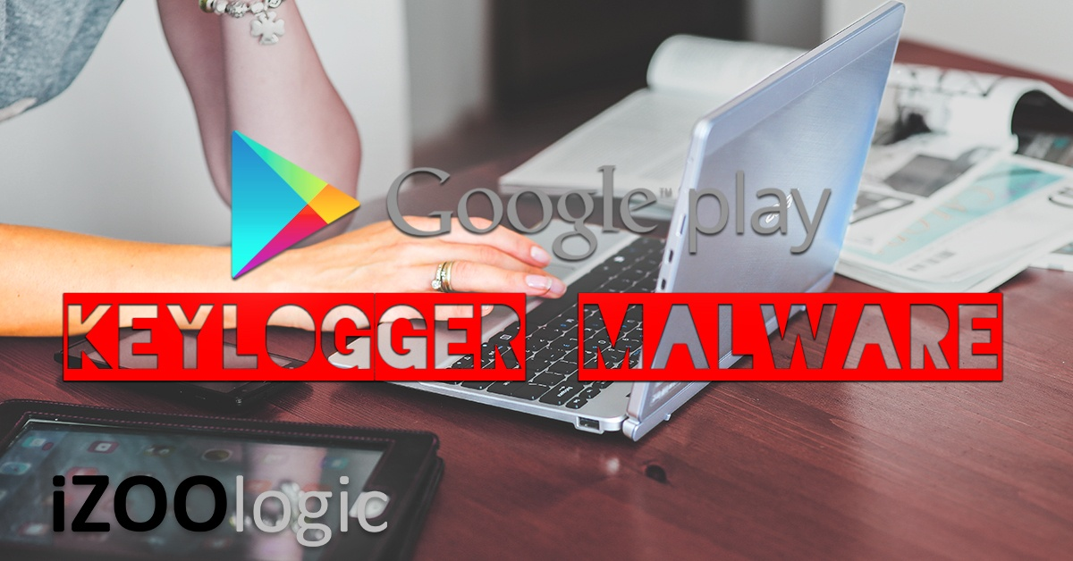 google play store app malware keylogger antimalware hacking