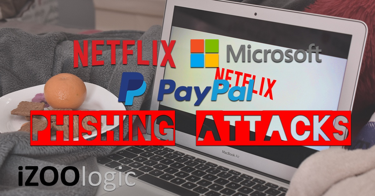 phishing attacks microsoft netflix paypal antiphishing impersonation