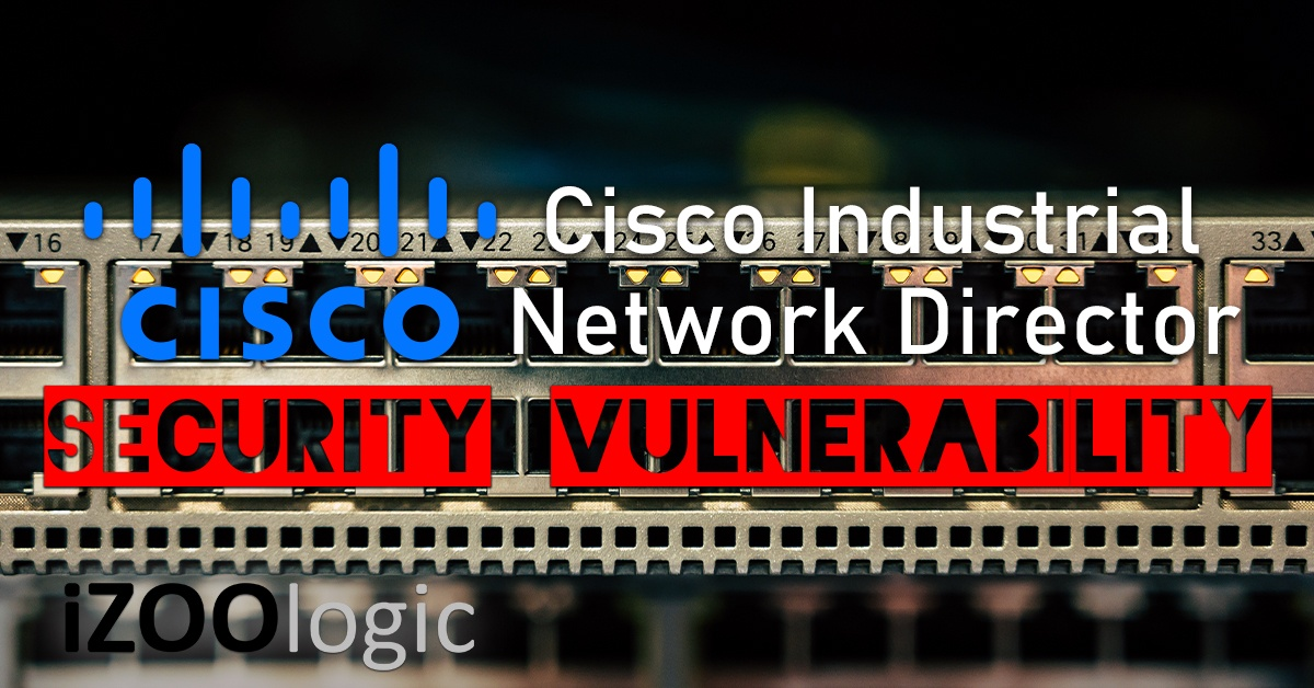 cisco industrial network director security vulnerability threat intelligence malware antimalware malware protection