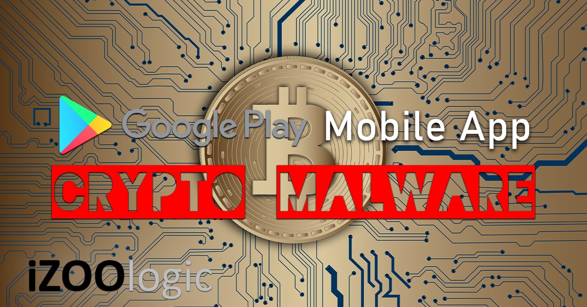 Google Play Store cryptomalware google play mobile app malware antimalware
