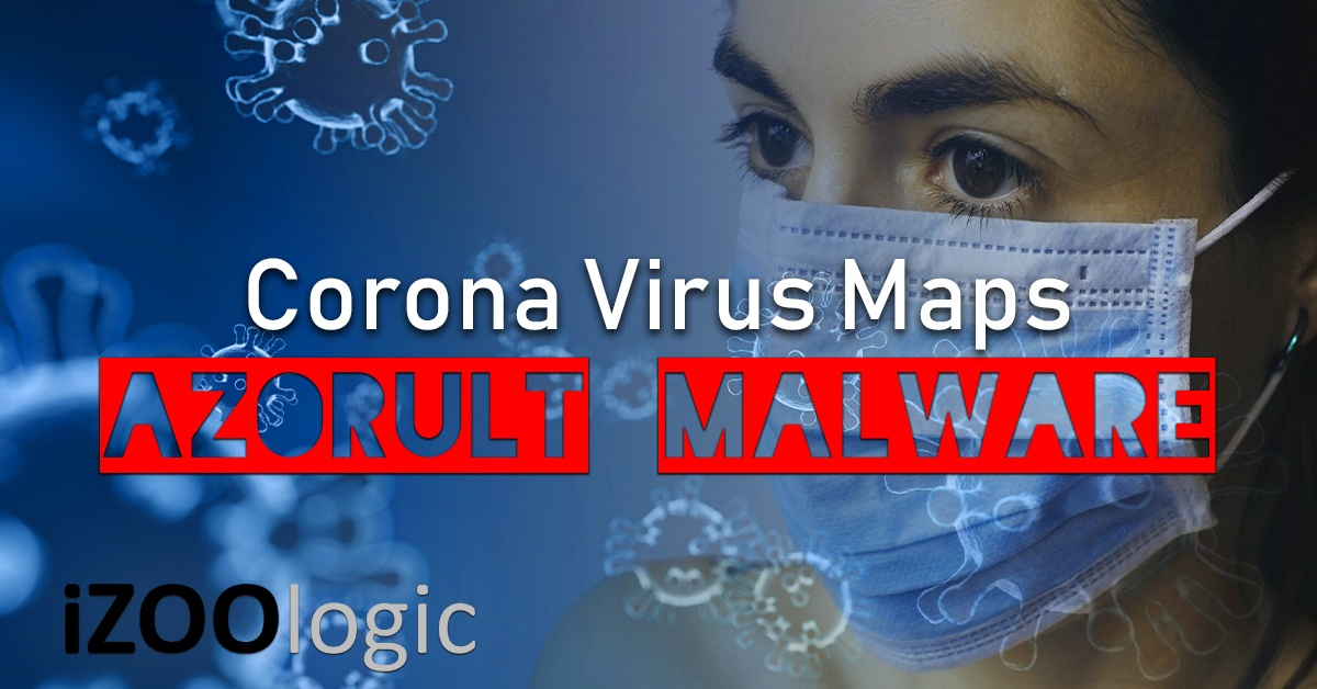 corona virus maps azorult malware antimalware fraud prevention threat advisory