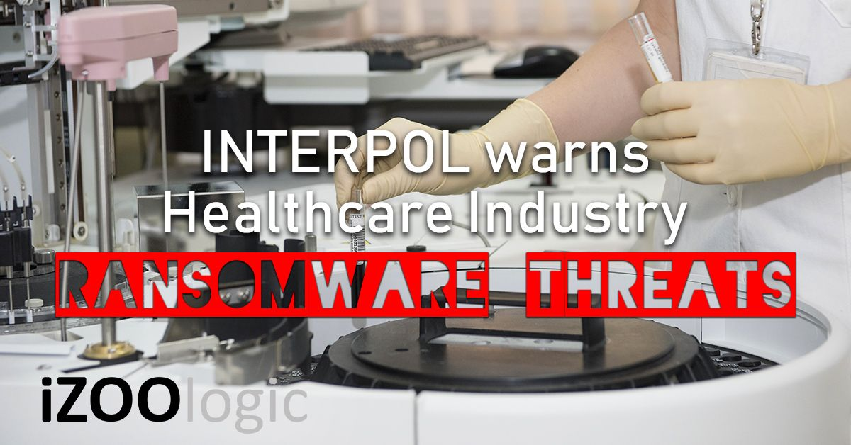 healthcare industry interpol warns ransomware threats malware antimalware cyberthreats cyberattack