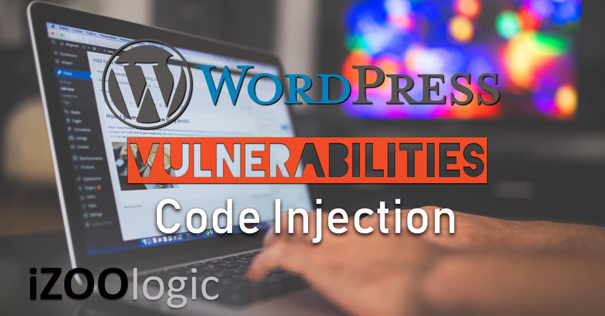 wordpress code injection vulnerabilities software vulnerability