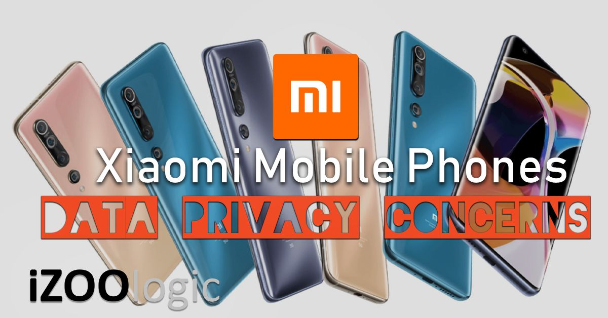 xiaomi mobile data privacy concerns compromised data privacy information security infosec