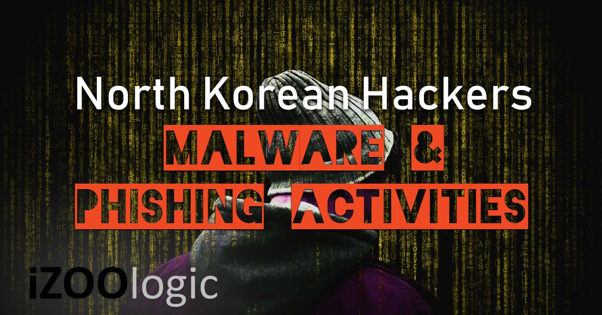 north korea hackers malware phishing activities