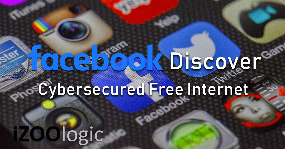facebook discover cybersecured iframe free internet industry news social media