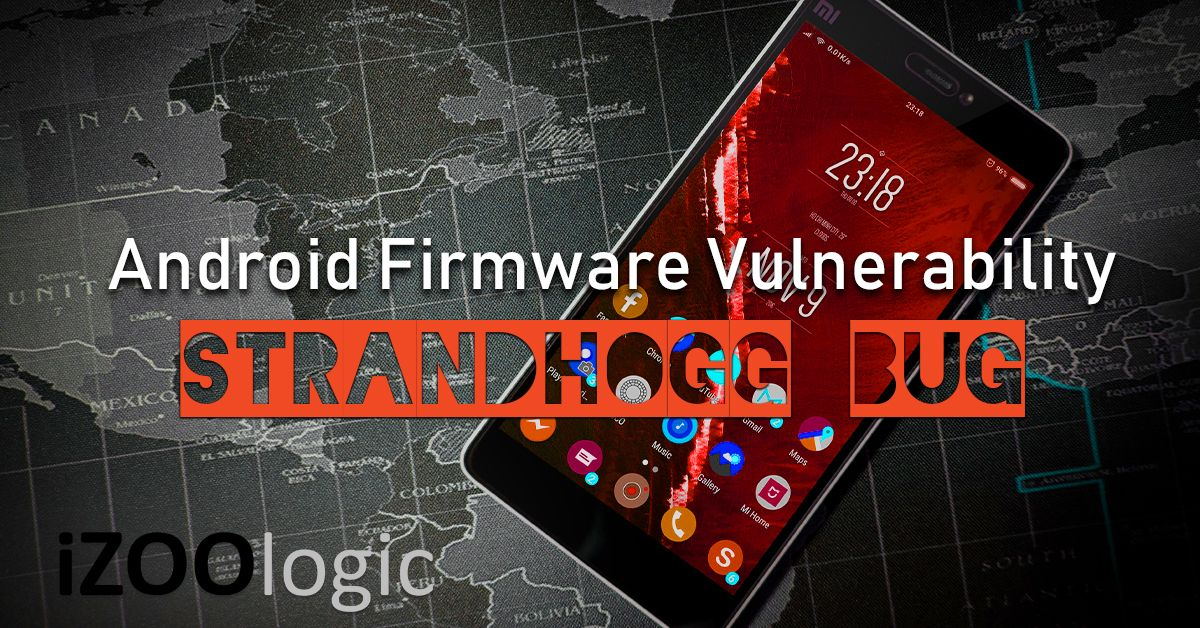 Strandhogg Vulnerability firmware bug android mobile