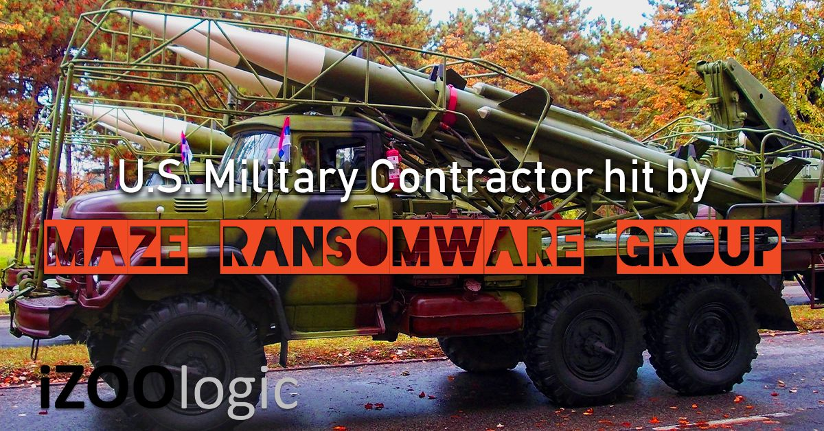 u.s. military contractor maze ransomware group