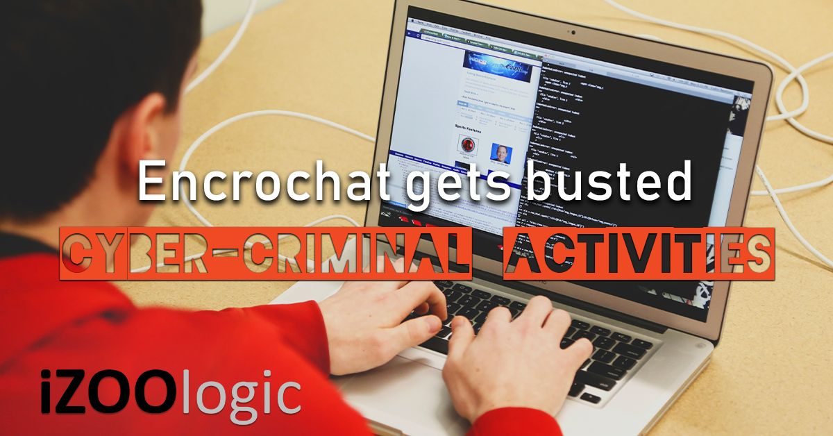 Encrochat cyber criminal activities modus hackers cybercrime