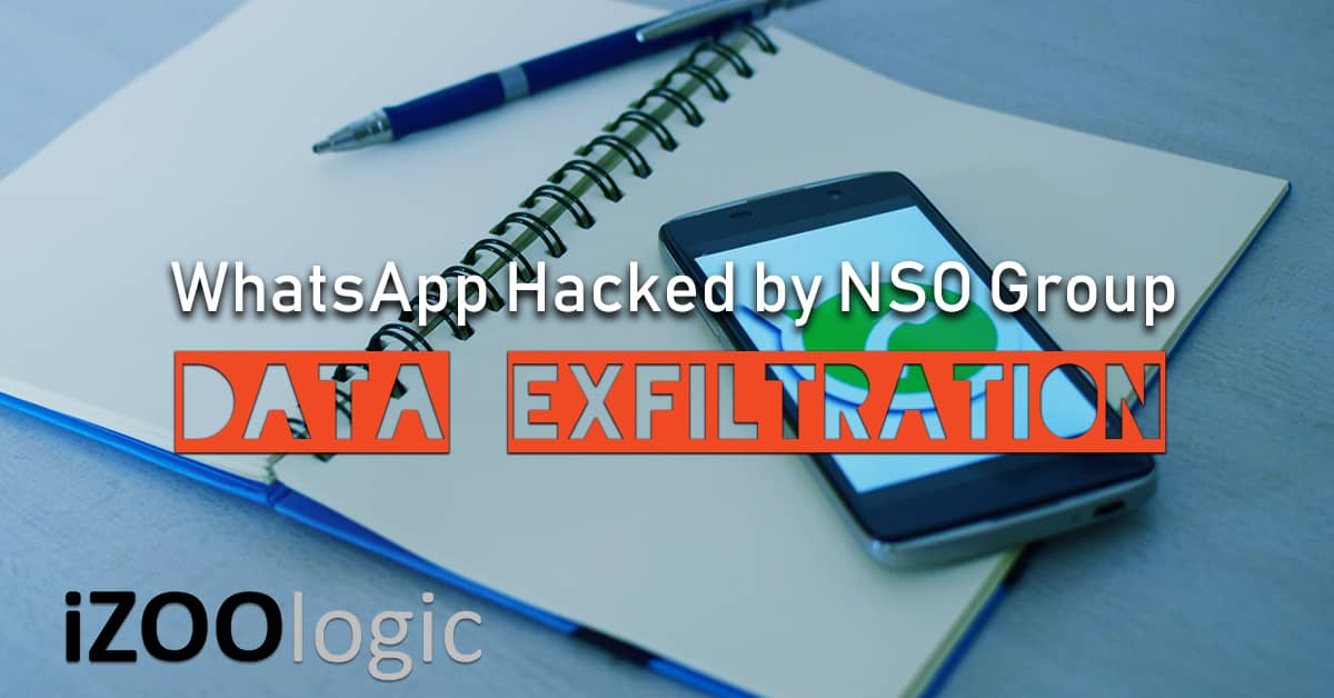 whatsapp hacked nso group data Exfiltration vulnerability voip infosec information security privacy