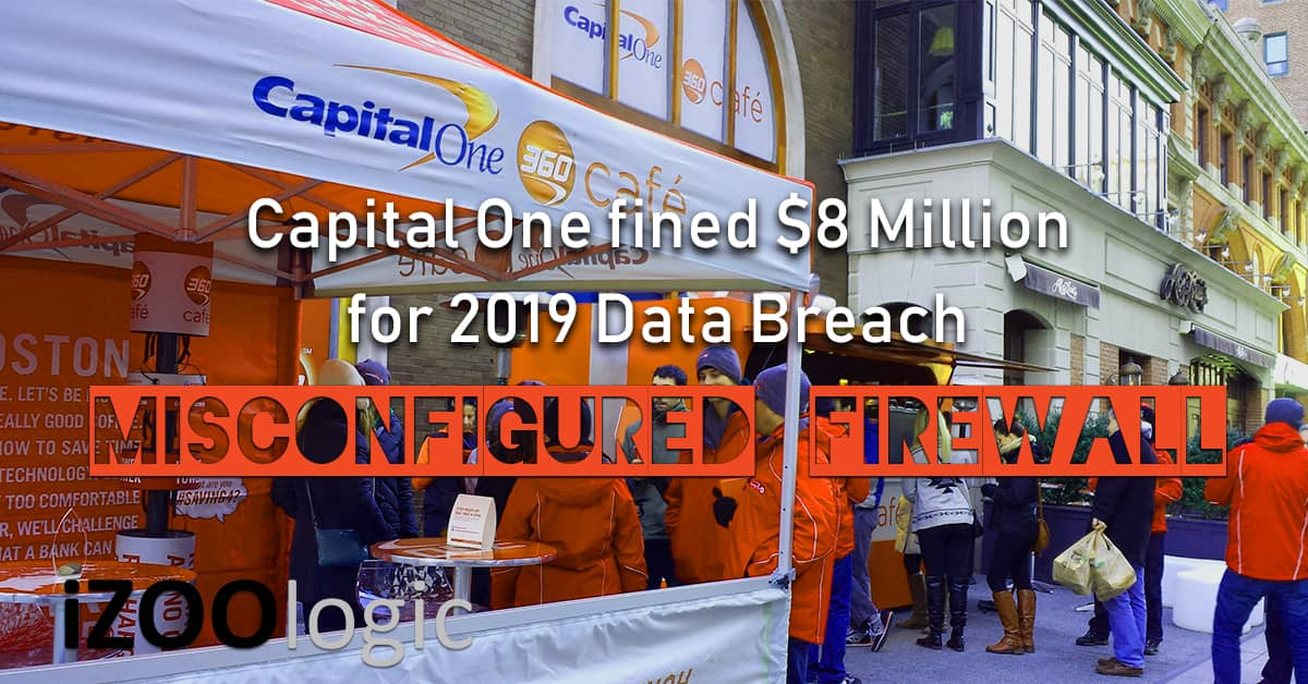 capital one fined 8 million dollars 2019 data breach compromised data third party risk assessment