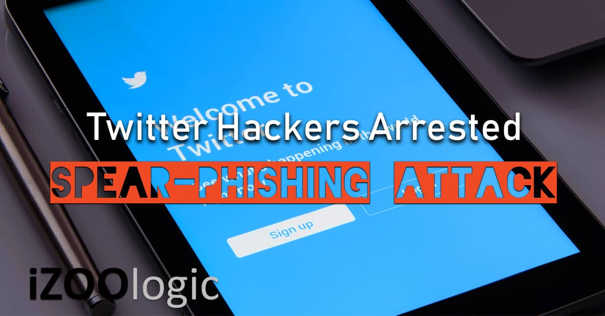 twitter hackers arrested social media monitoring phishing anti phishing spear-phishing attack