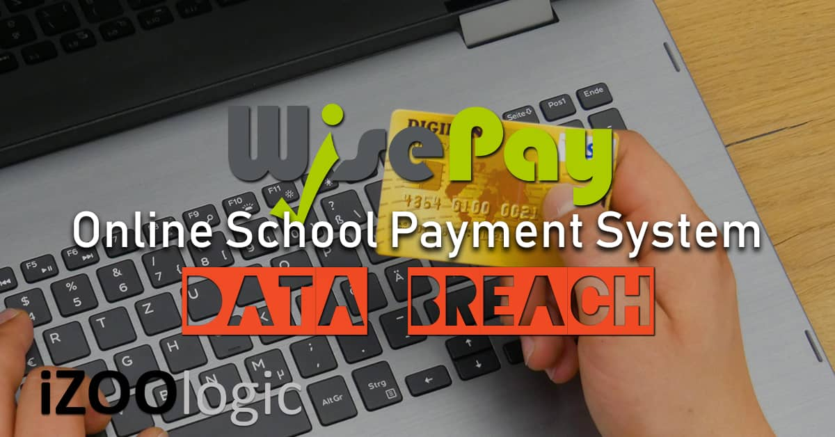 wisepay data breach cyber attack compromised data