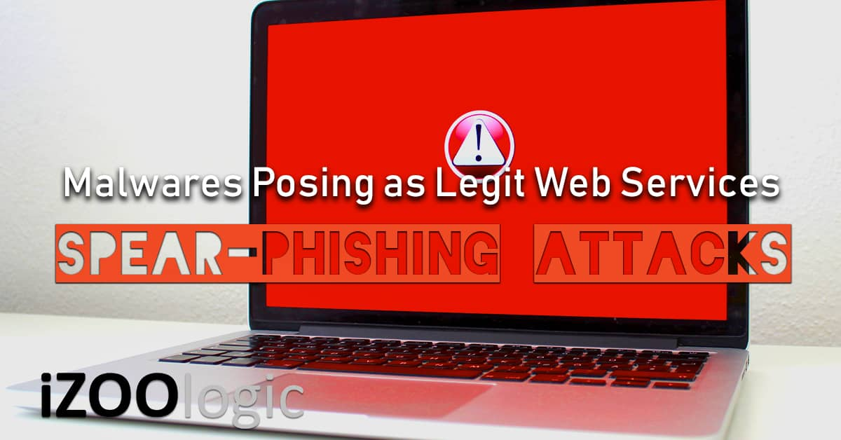 malware pose as legit web services spear phishing attacks cyber attack scheme campaign