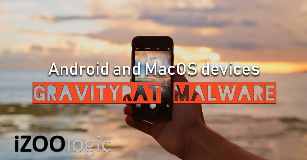 gravityrat malware Android macOS mobile devices spyware