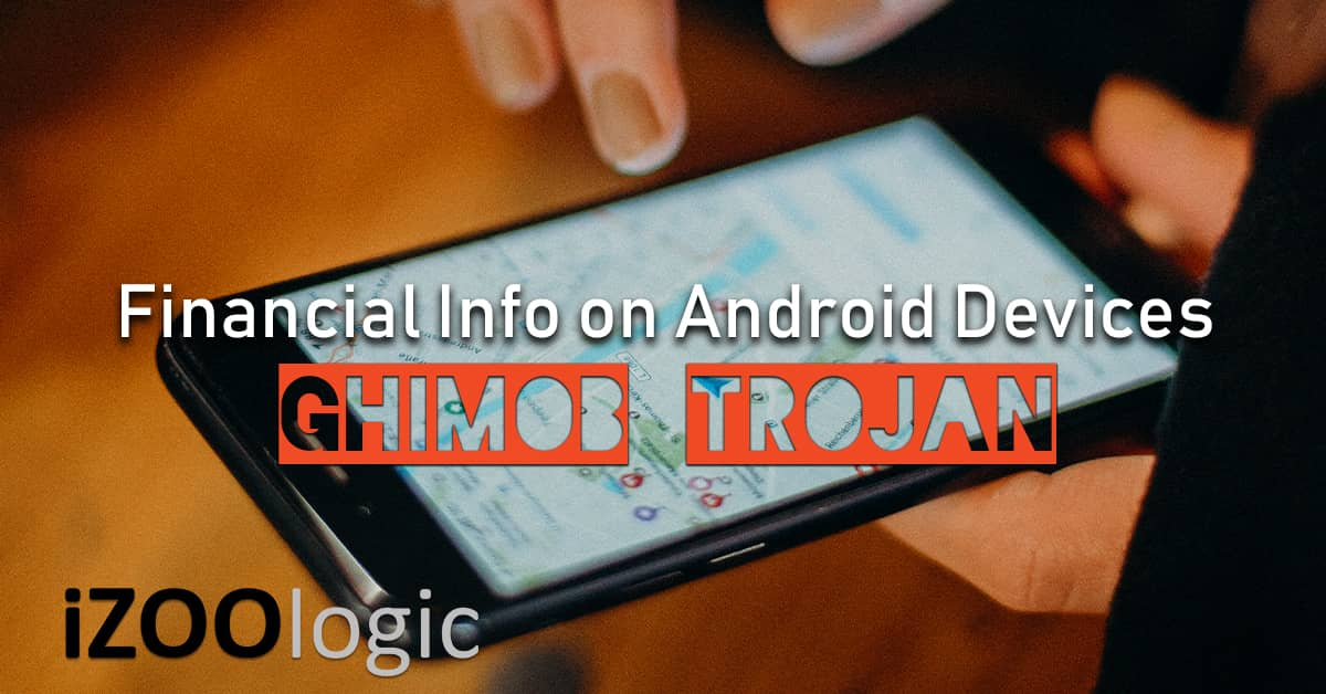 ghimob trojan malware spyware android mobile device