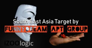 Chinese APT hacking Group FunnyDream South East Asia