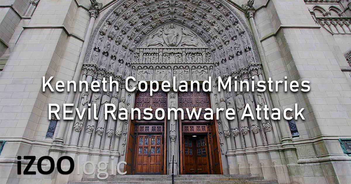 Kenneth Copeland Ministries Revil Ransomware Attack Malware russian hackers hacker