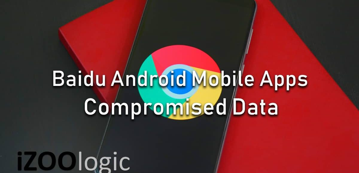 Baidu Android mobile apps compromised data
