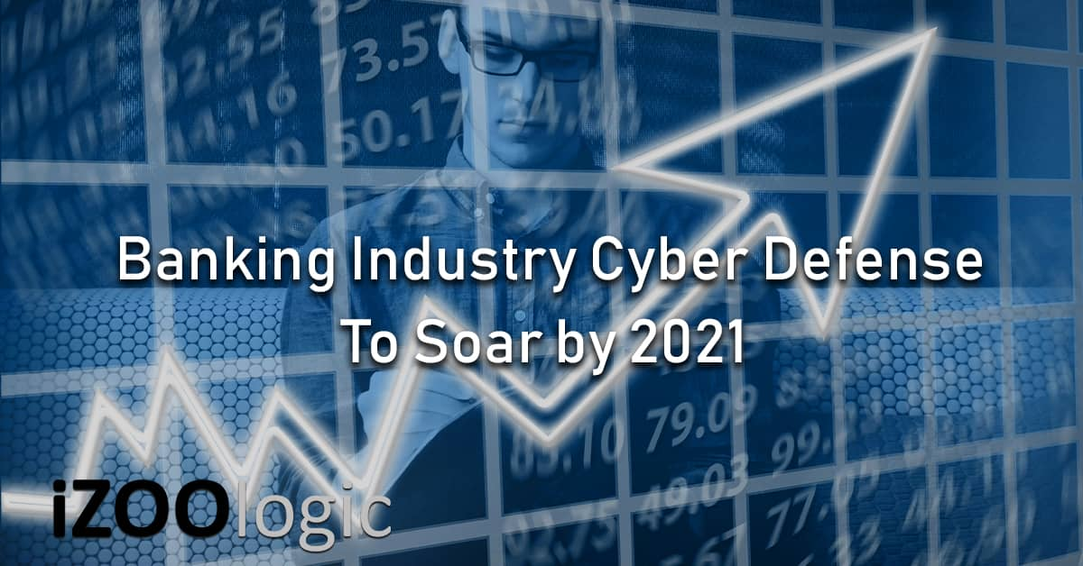 cybersecurity defenses financial industry 2021 fraud prevention threat intelligence