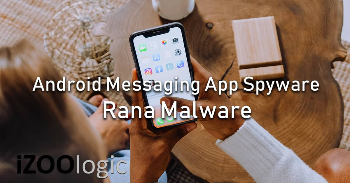 rana malware android spyware messenger applications