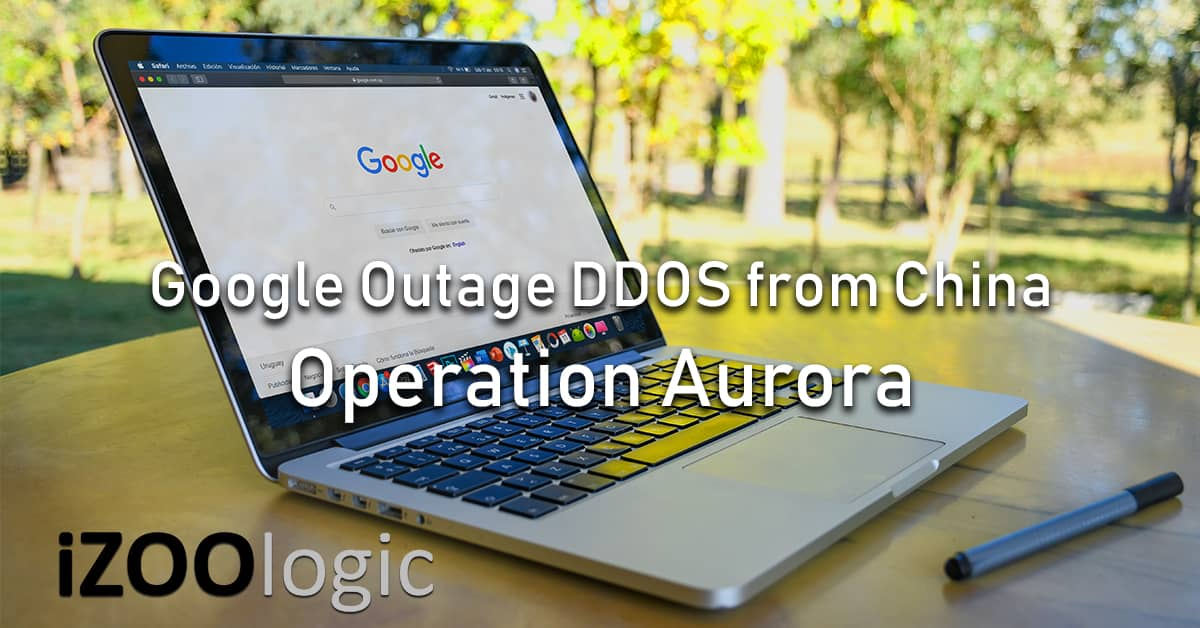 google outage operation aurora DDOS china