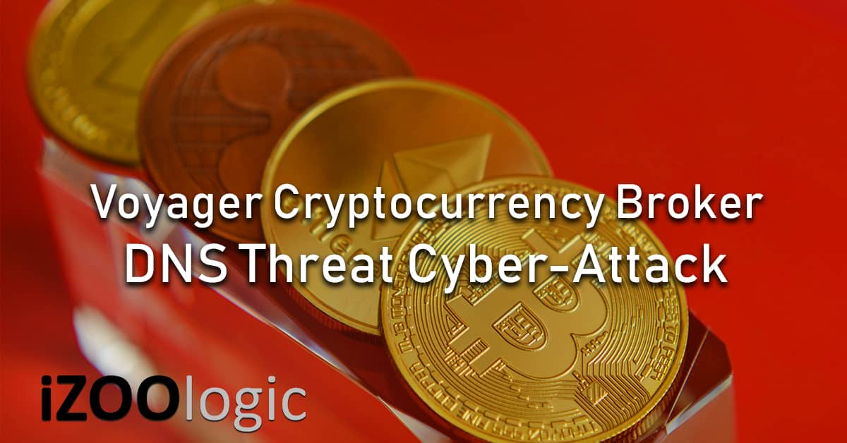 Voyager Cryptocurrency Broker DNS Threat Intelligence cyberattack