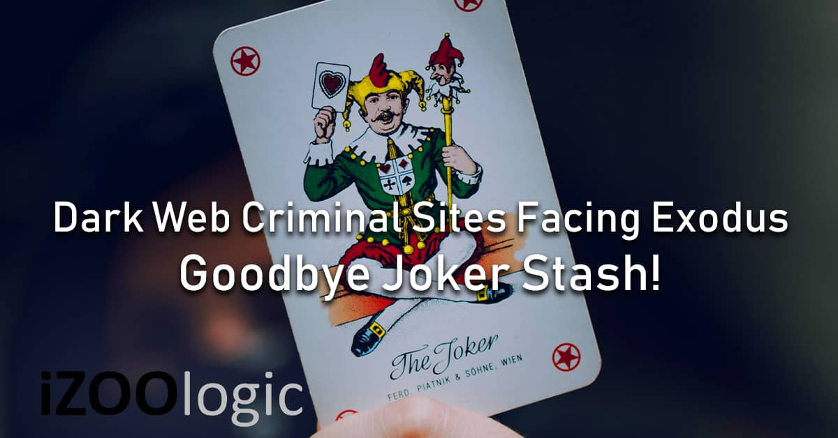 Dark Web criminal sites facing exodus Goodbye Joker Stash