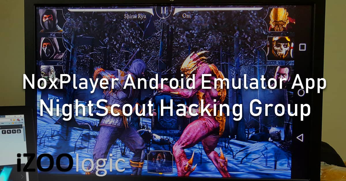 noxplayer bignox android emulation app hijacked server malware nightscout hacking group