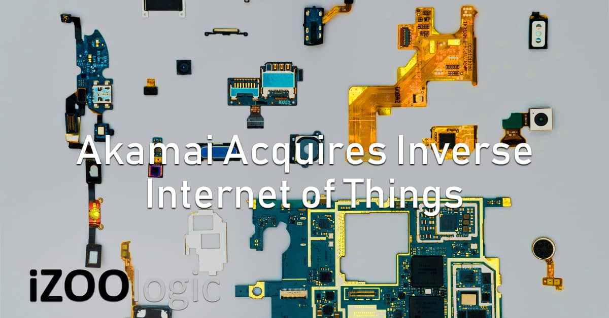 akamai technology Inverse Internet of Things IoT Industry News