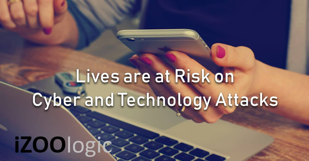 cyber technology attack lives at risk