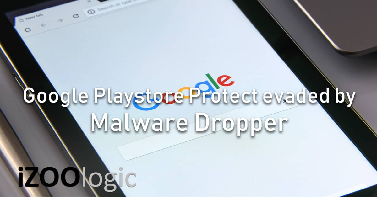 google playstore play protect malware dropper Clast82 mobile app monitoring