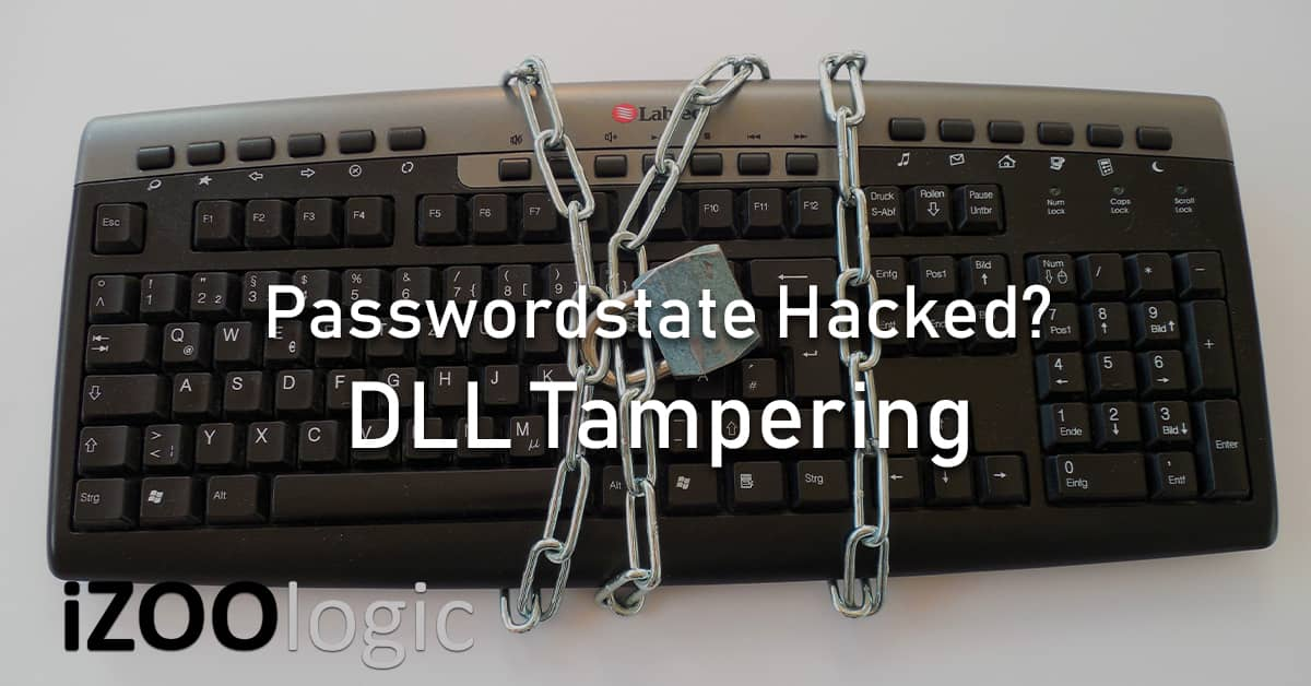 Passwordstate Password Manager Hacked DLL Tampering