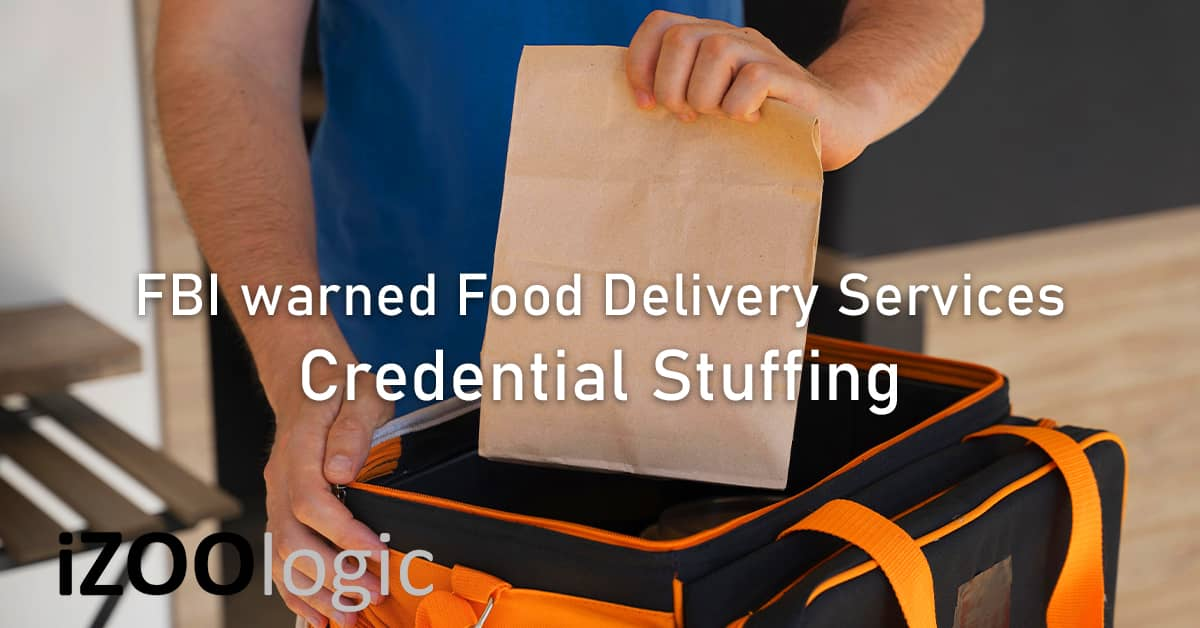 Restaurants food delivery services credential stuffing cyberattack FBI