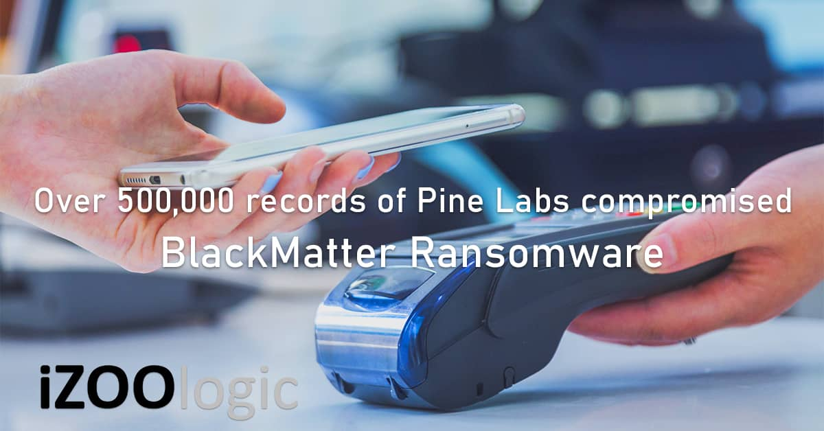 500000 records Pine Labs compromised data breach blackmatter ransomware