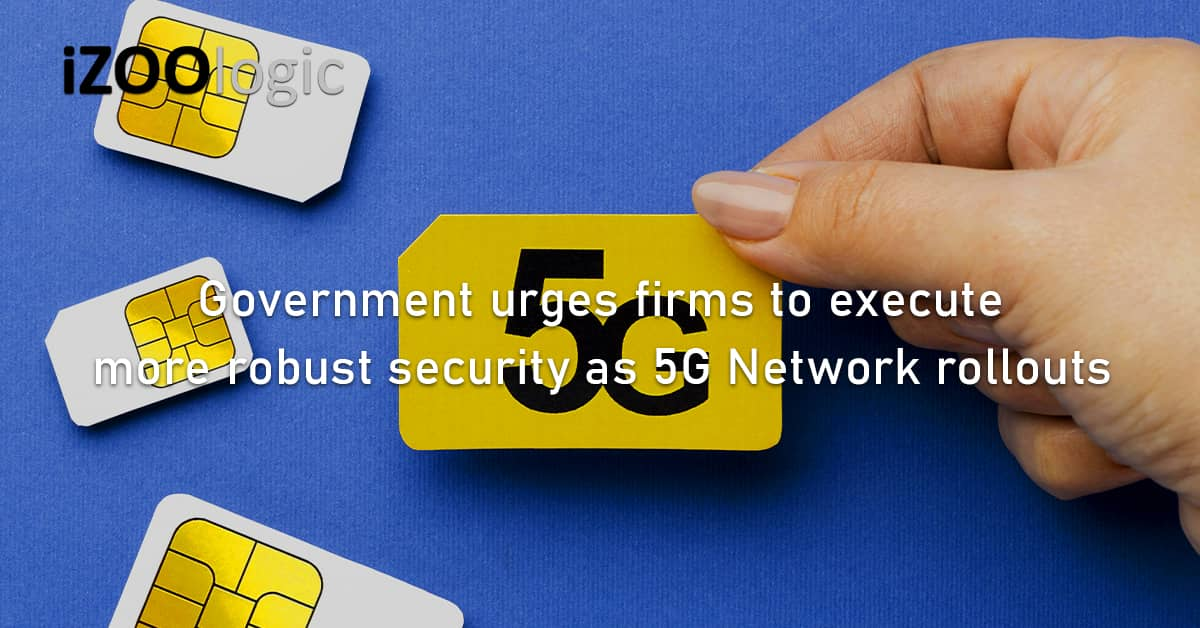 5G Network rollouts government firms more robust security Singapore