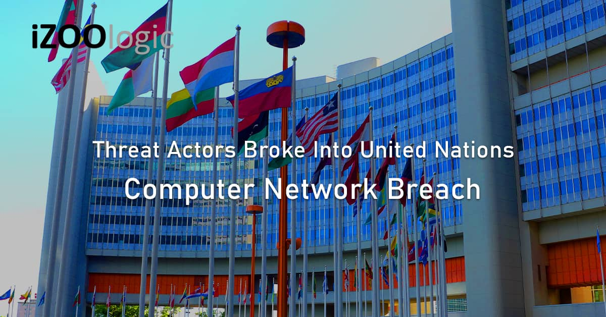 Threat actors computer network breach United Nations