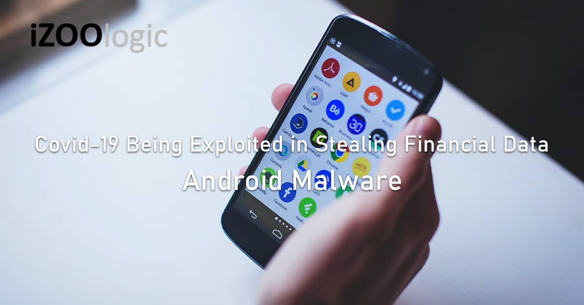 Covid19 exploited stealing financial data Android Malware