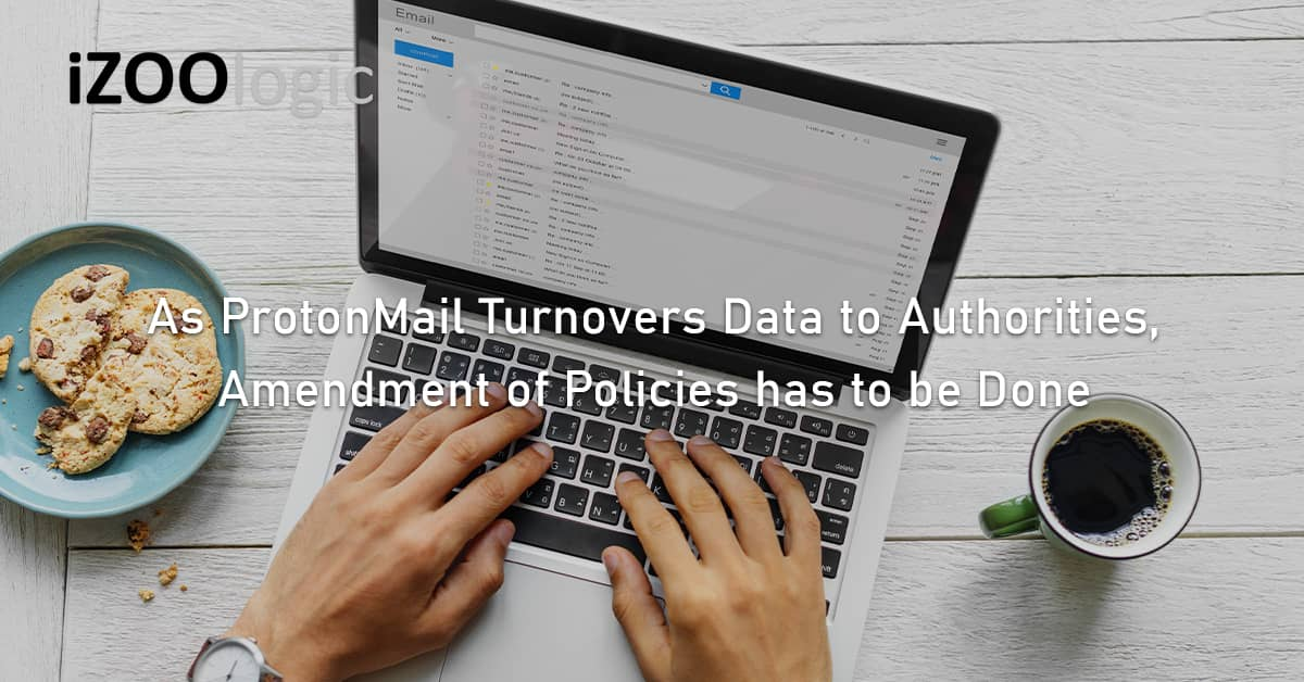 ProtonMail data privacy authorities amendment of policies