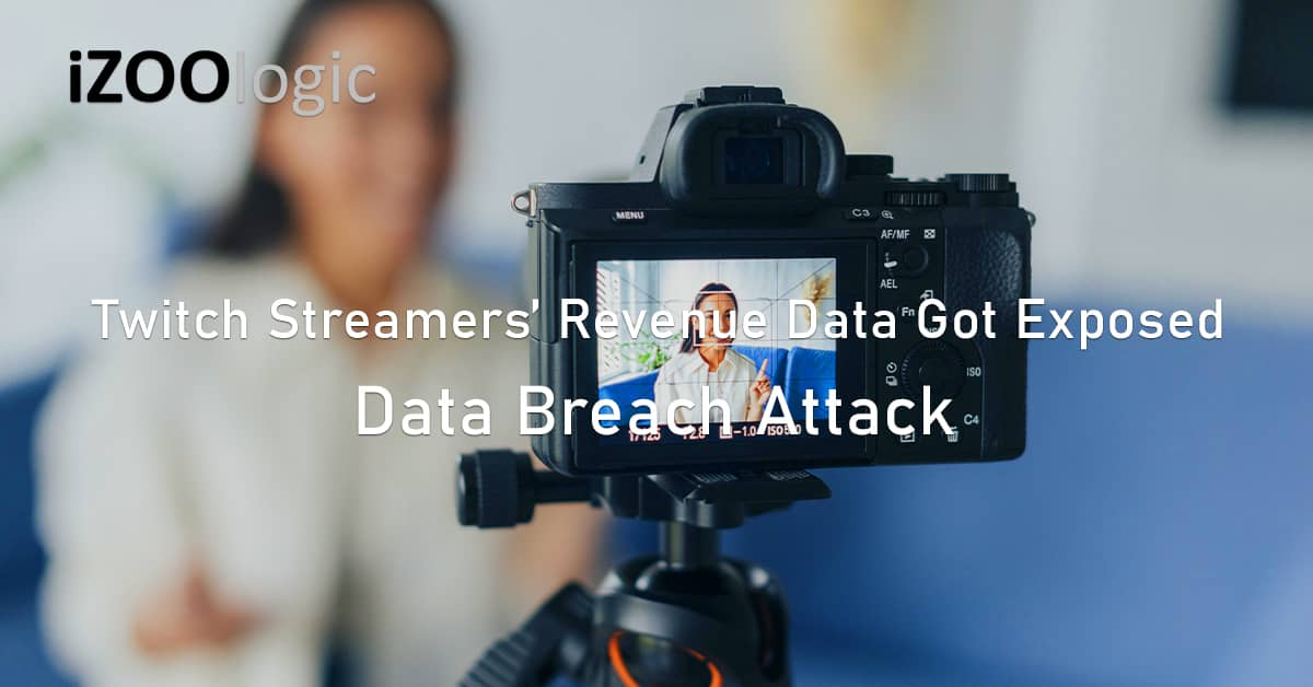 Data breach cyberattack game streaming Twitch data exposed