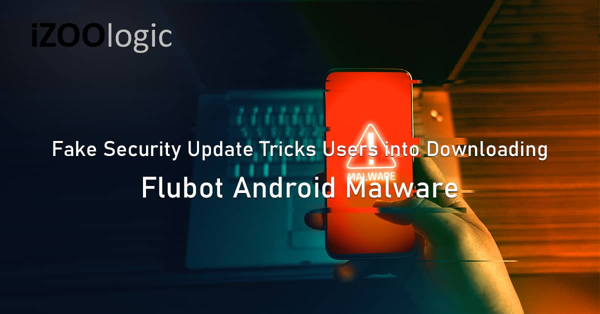 fake security update Android flubot malware exploit devices