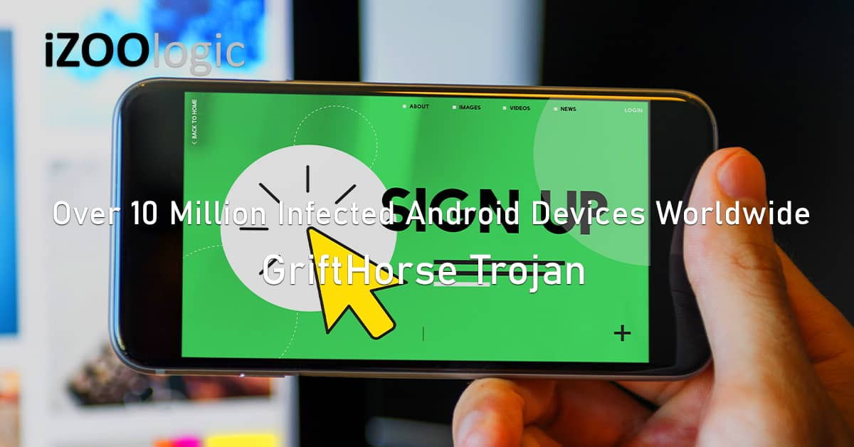 GriftHorse Trojan malware infects Android devices