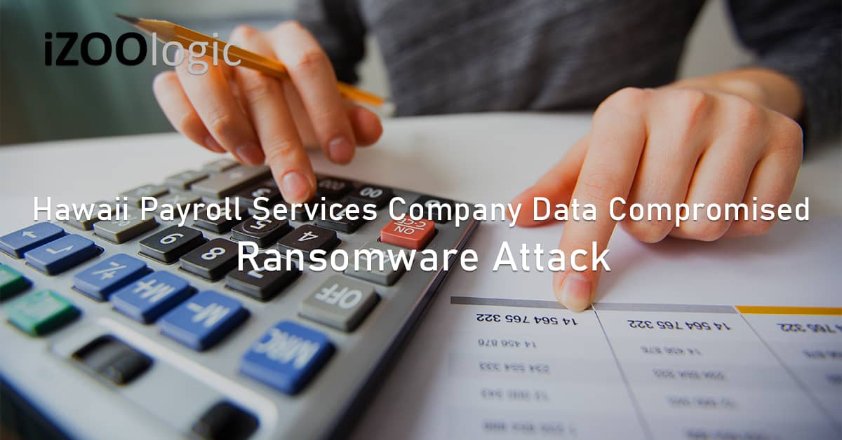 Hawaii Payroll Services company ransomware attack compromised data