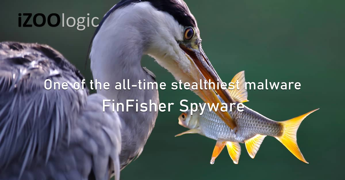 Fin Fisher all time stealthiest malware spyware